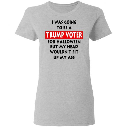 I Was Going To Be A Trump Voter For Halloween T-Shirts, Hoodies, Long Sleeve
