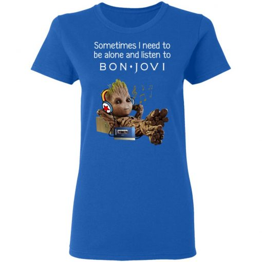 Groot Sometimes I Need To Be Alone And Listen To Bon Jovi T-Shirts, Hoodies, Long Sleeve