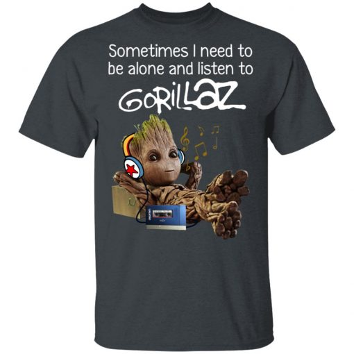 Groot Sometimes I Need To Be Alone And Listen To Gorillaz T-Shirts, Hoodies, Long Sleeve