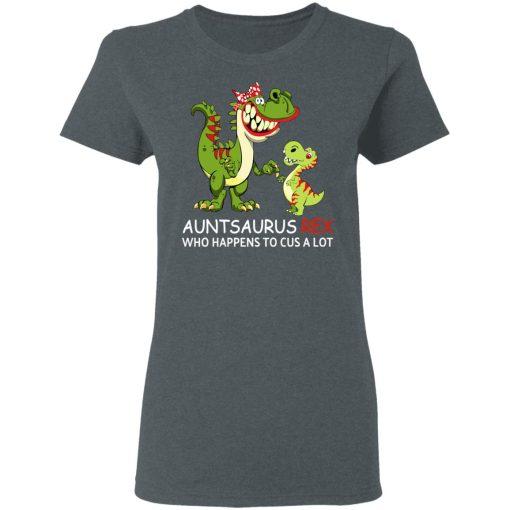 Auntsaurus Rex Who Happens To Cuss A Lot T-Shirts, Hoodies, Long Sleeve