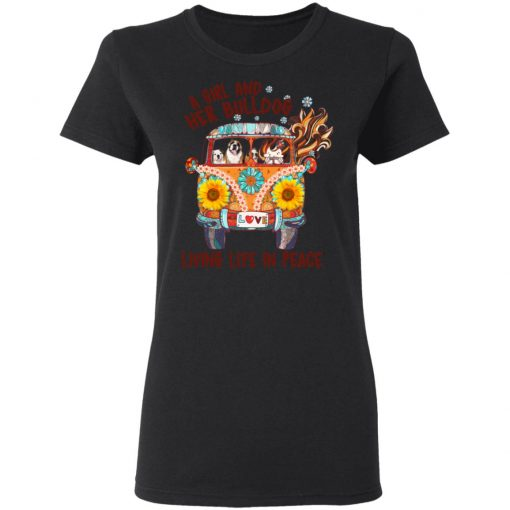 A Girl And Her Bulldog Living Life In Peace T-Shirts, Hoodies, Long Sleeve
