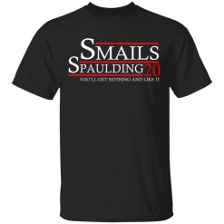 Smails Spaulding 2020 You'll Get Nothing And Like It Caddyshack T-Shirts, Hoodies, Long Sleeve