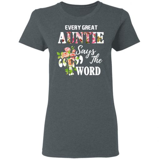 Every Great Auntie Says The F Word Funny Auntie T-Shirts, Hoodies, Long Sleeve