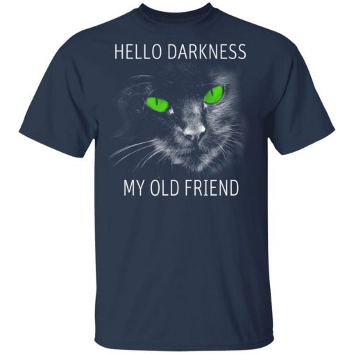 Cat Lovers Hello Darkness My Old Friend T-Shirts, Hoodies, Long Sleeve