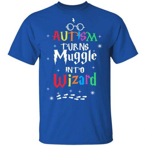 Autism Autism Turns Muggle Into Wizard Harry Potter T-Shirts, Hoodies, Long Sleeve