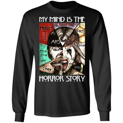 American Horror Story My Mind Is The Horror Story T-Shirts, Hoodies, Long Sleeve