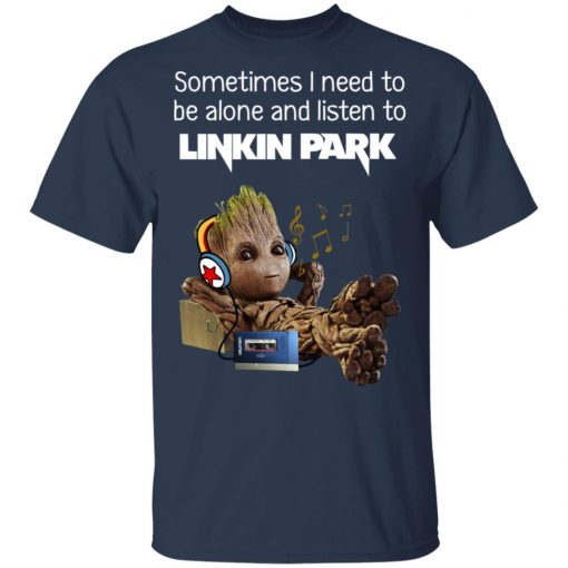 Groot Sometimes I Need To Be Alone And Listen To Linkin Park T-Shirts, Hoodies, Long Sleeve