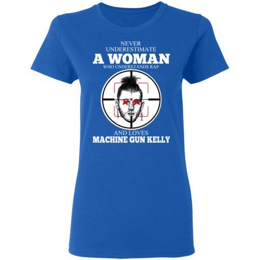 A Woman Who Understands Rap And Loves Machine Gun Kelly T-Shirts, Hoodies, Long Sleeve