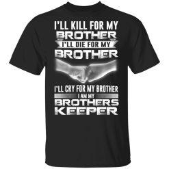 I Am My Brothers Keeper T-Shirts, Hoodies, Long Sleeve