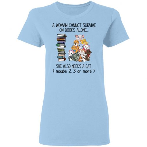 A Woman Cannot Survive On Books Alone She Also Needs A Cat T-Shirts, Hoodies, Long Sleeve