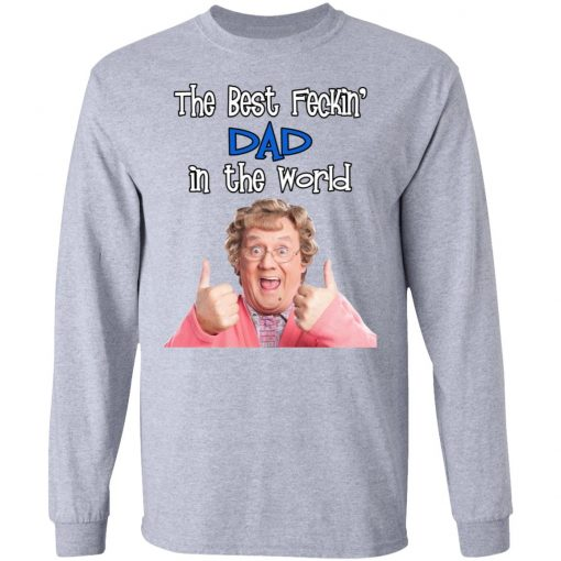 Mrs. Brown's Boys The Best Feckin' Dad In The World T-Shirts, Hoodies, Long Sleeve