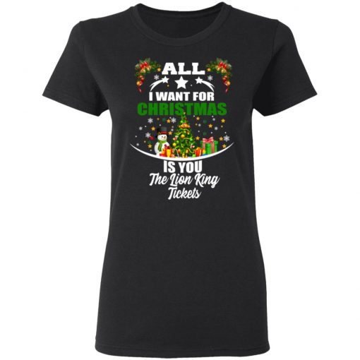 The Lion King All I Want For Christmas Is You The Lion King Tickets T-Shirts, Hoodies, Long Sleeve
