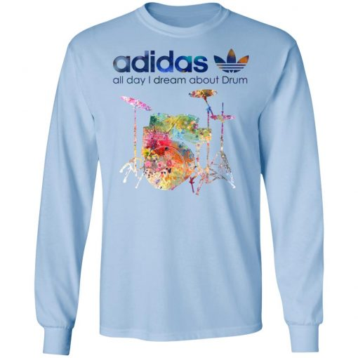Adidas All Day I Dream About Drum Drummer T-Shirts, Hoodies, Long Sleeve