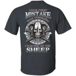 Your First Mistake Was Thinking I Was One Of The Sheep T-Shirts, Hoodies, Long Sleeve
