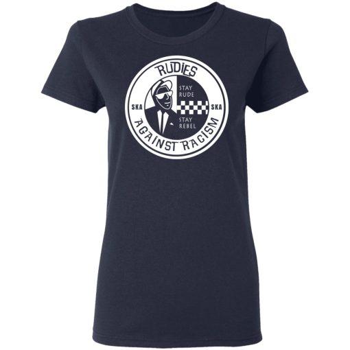 Rudies Against Racism Stay Rude Stay Rebel T-Shirts, Hoodies, Long Sleeve