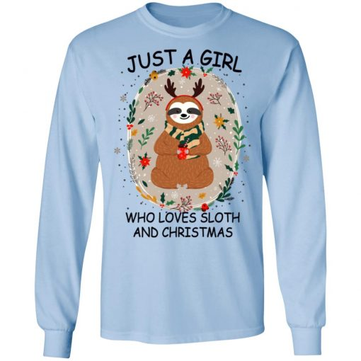 Just A Girl Who Loves Sloth And Christmas T-Shirts, Hoodies, Long Sleeve