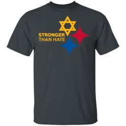 Pittsburgh Stronger Than Hate T-Shirts, Hoodies, Long Sleeve
