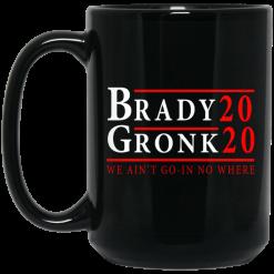 Brady Gronk 2020 Presidental We Ain't Go-In No Where Mug
