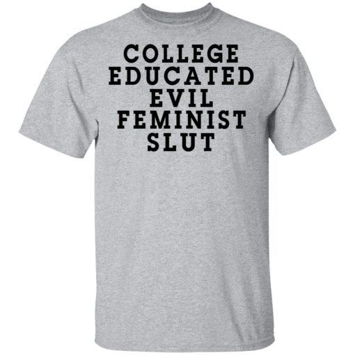 College Educated Evil Feminist Slut T-Shirts, Hoodies, Long Sleeve