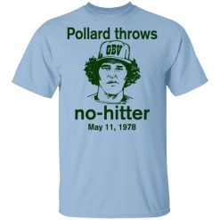 Pollard Throws No-Hitter May 11, 1978 T-Shirts, Hoodies, Long Sleeve