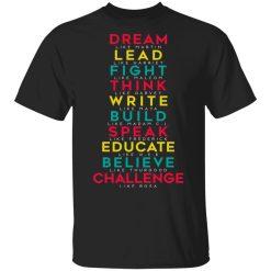 Dream Like Martin Lead Like Harriet Fight Like Malcom Think Like Garvey T-Shirts, Hoodies, Long Sleeve
