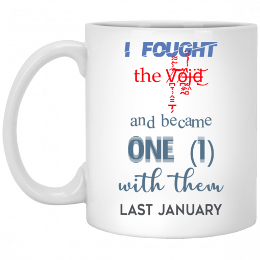 I Fought The Vojd And Became One With Them Last January Mug