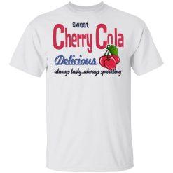 Sweet Cherry Cola Delicious Always Tasty Always Sparking T-Shirts, Hoodies, Long Sleeve