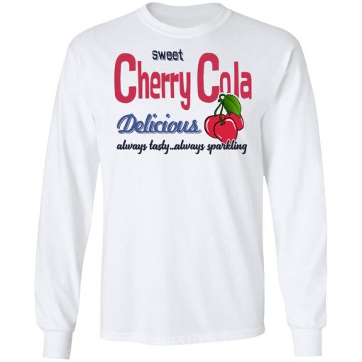 Sweet Cherry Cola Delicious Always Tasty Always Sparking T-Shirts, Hoodies, Long Sleeve
