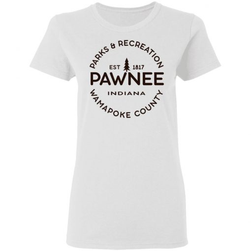 Parks & Recreation Pawnee Indiana 1817 Wamapoke Country T-Shirts, Hoodies, Long Sleeve
