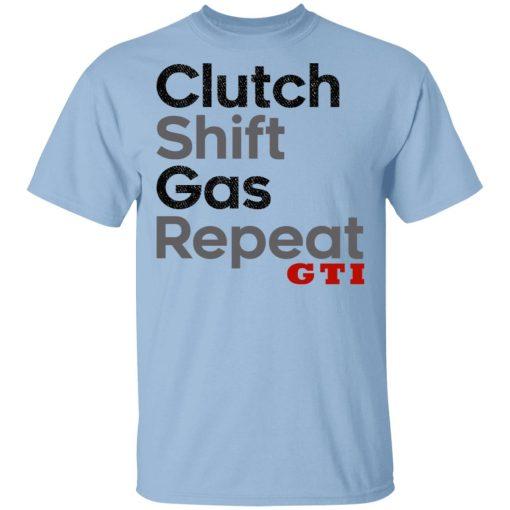 Clutch Shift Gas Repeat GTI T-Shirts, Hoodies, Long Sleeve