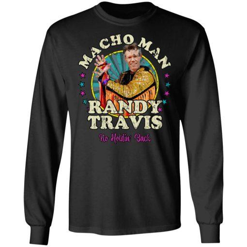 Macho Man Randy Travis No Holding Back T-Shirts, Hoodies, Long Sleeve