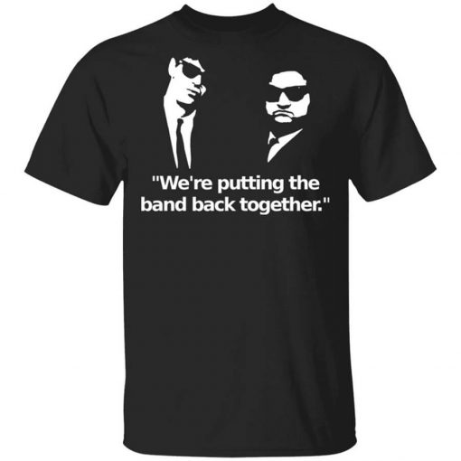 We're Putting The Band Back Together – Elwood Blues T-Shirts, Hoodies, Long Sleeve