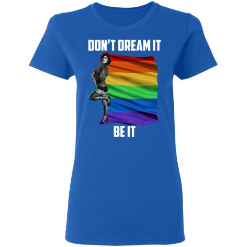 The Rocky Horror Picture Show Don't Dream It Be It LGBT T-Shirts, Hoodies, Long Sleeve