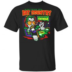 Welcome To Gotham This Is Bat Country Batman T-Shirts, Hoodies, Long Sleeve