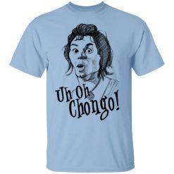 Uh-Oh Chongo Danger Island T-Shirts, Hoodies, Long Sleeve