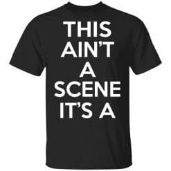 This Ain't A Scene It's A GAH DEH ARH REH T-Shirts, Hoodies, Long Sleeve