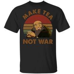 The Last Airbender Avatar Uncle Iroh Make Tea Not War T-Shirts, Hoodies, Long Sleeve