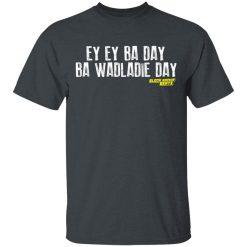 Ey Ey Ba Day Ba Wadladie Day Block Rockin Beats T-Shirts, Hoodies, Long Sleeve