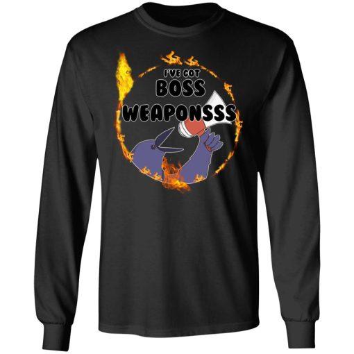 Dark Souls I've Got Boss Weaponsss T-Shirts, Hoodies, Long Sleeve