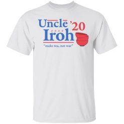 Uncle Iroh 2020 Make Tea Not War T-Shirts, Hoodies, Long Sleeve