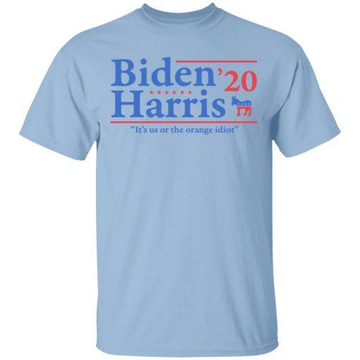 Joe Biden Kamala Harris 2020 It's Us Or The Orange idiot T-Shirts, Hoodies, Long Sleeve