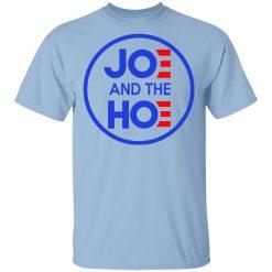 Jo And The Ho Joe And The Hoe T-Shirt