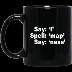 Say I Spell Map Say Ness Mug