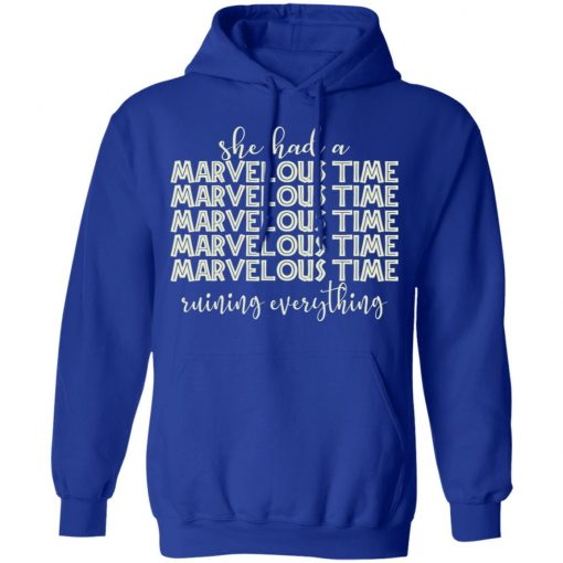 She Had A Marvelous Time T-Shirts, Hoodies, Long Sleeve