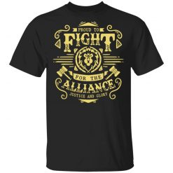 Proud To Fight For The Alliance Justice And Glory T-Shirts, Hoodies, Long Sleeve