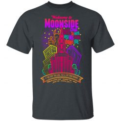 Welcome To Moonside If You Stay Too Long You'll Fry Your Brains T-Shirts, Hoodies, Long Sleeve