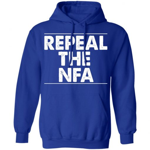 Repeal The NFA T-Shirts, Hoodies, Long Sleeve