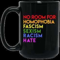 No Room For Homophobia Fascism Sexism Racism Hate LGBT Mug