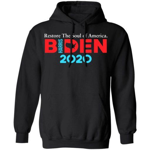Biden Harris 2020 Restore The Soul Of America T-Shirts, Hoodies, Long Sleeve