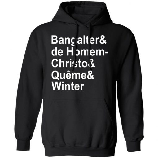 Bangalter & De Homem- Christo & Quême & Winter T-Shirts, Hoodies, Long Sleeve